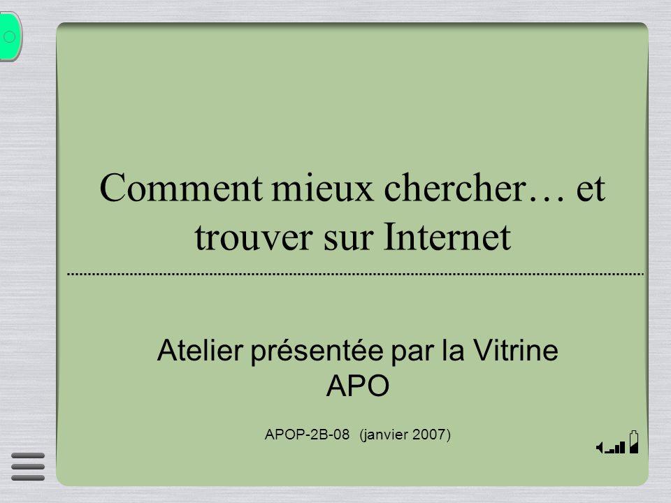 Comment mieux chercher… et trouver sur Internet Atelier présentée par la Vitrine APO APOP-2B-08 (janvier 2007)