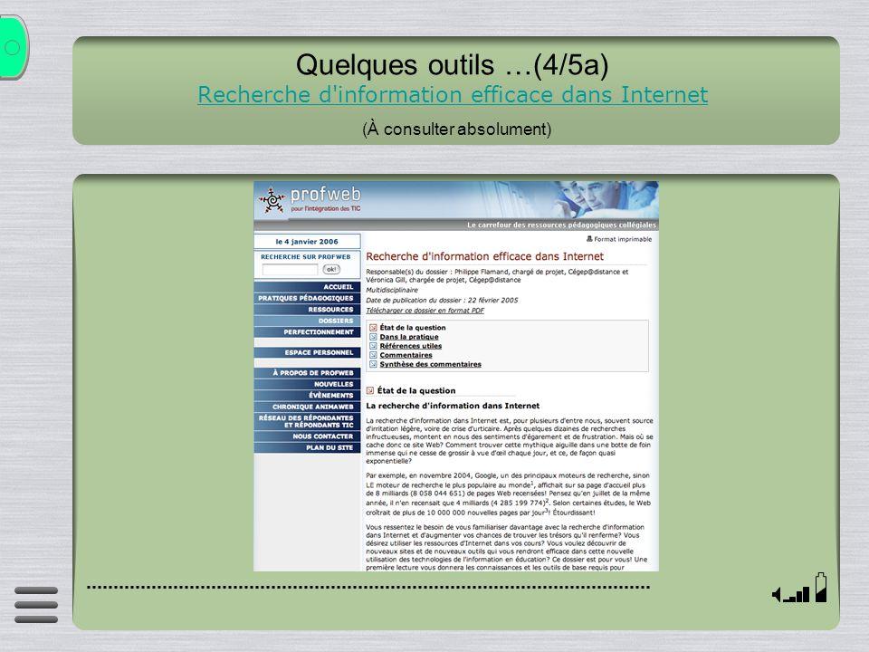 Quelques outils …(4/5a) Recherche d'information efficace dans Internet (À consulter absolument) Recherche d'information efficace dans Internet