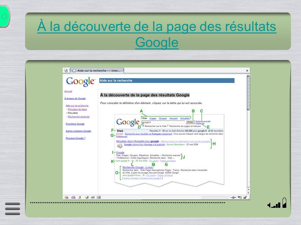 À la découverte de la page des résultats Google À la découverte de la page des résultats Google