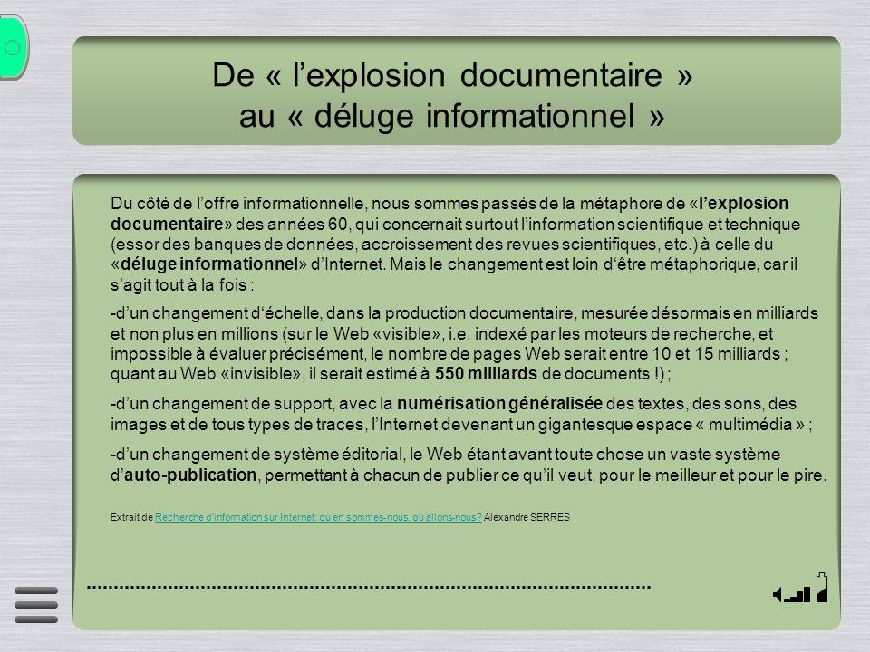 De « lexplosion documentaire » au « déluge informationnel » Du côté de loffre informationnelle, nous sommes passés de la métaphore de «lexplosion docu