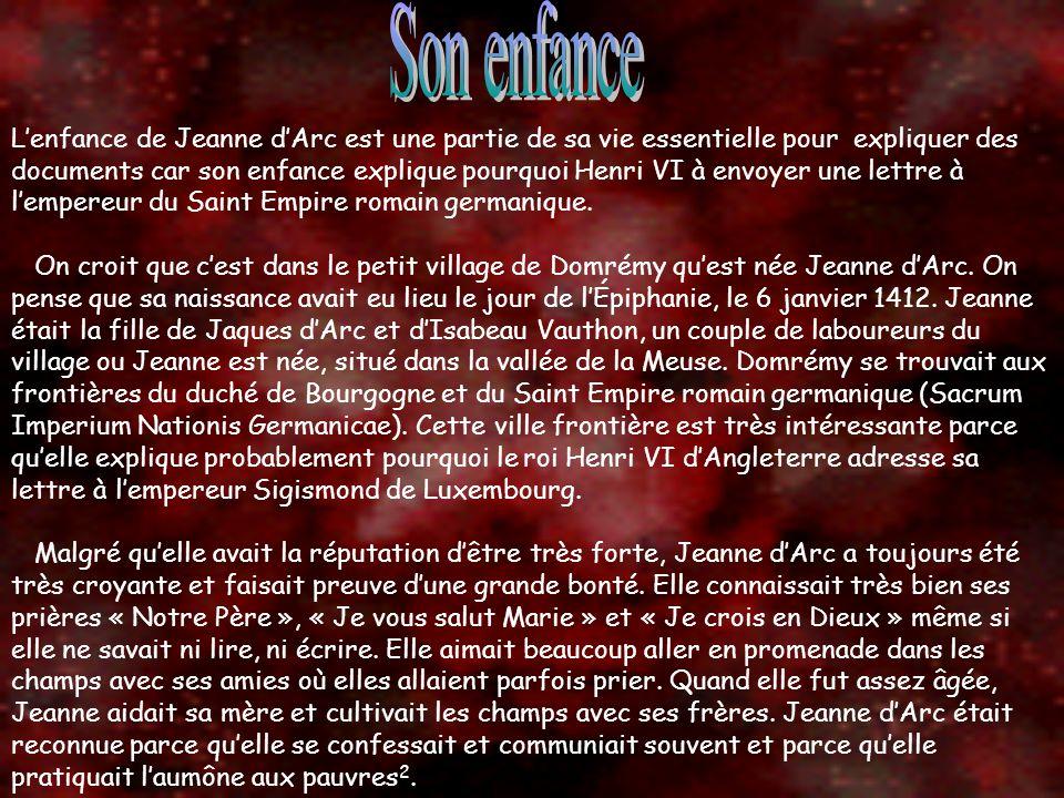 Les « voix » que Jeanne dArc entendit lors de son séjour à Neufchâteau furent lélément déclencheur de sa mission.