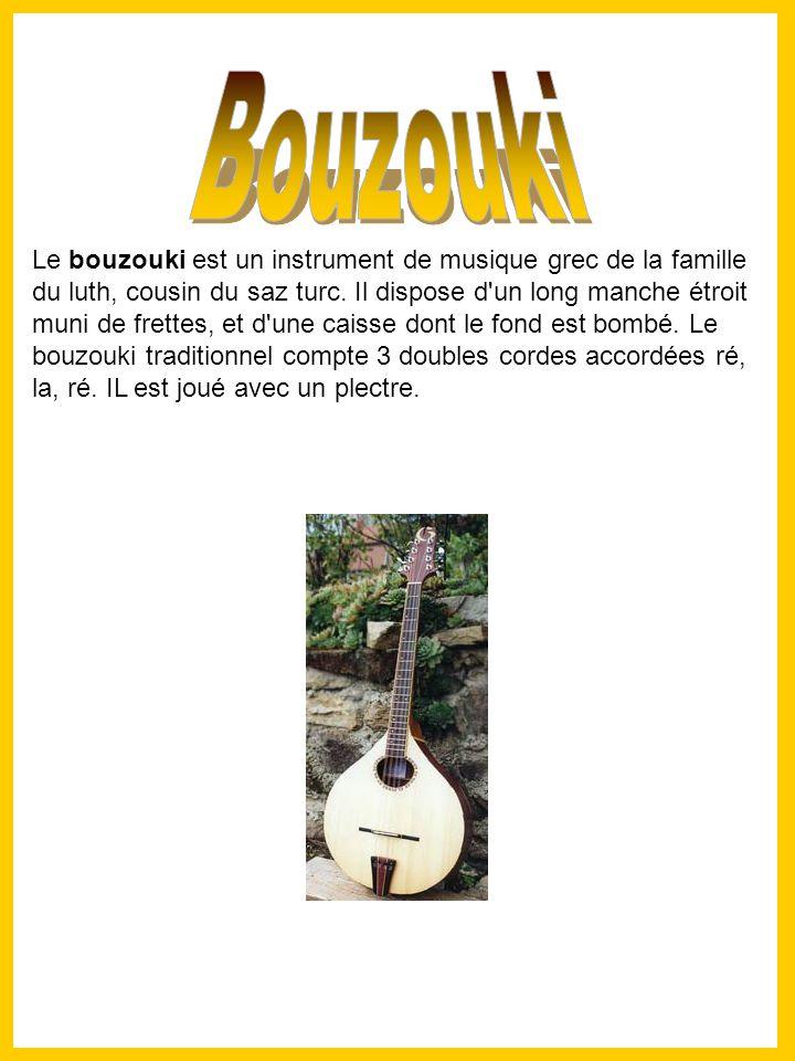 Le bouzouki est un instrument de musique grec de la famille du luth, cousin du saz turc.