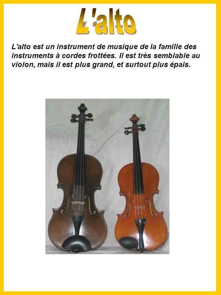 L alto est un instrument de musique de la famille des instruments à cordes frottées.