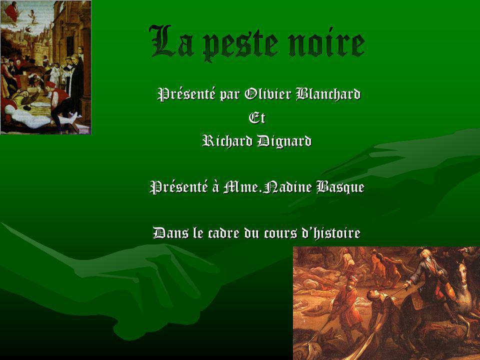 Présenté par Olivier Blanchard Et Richard Dignard Présenté à Mme.Nadine Basque Dans le cadre du cours dhistoire