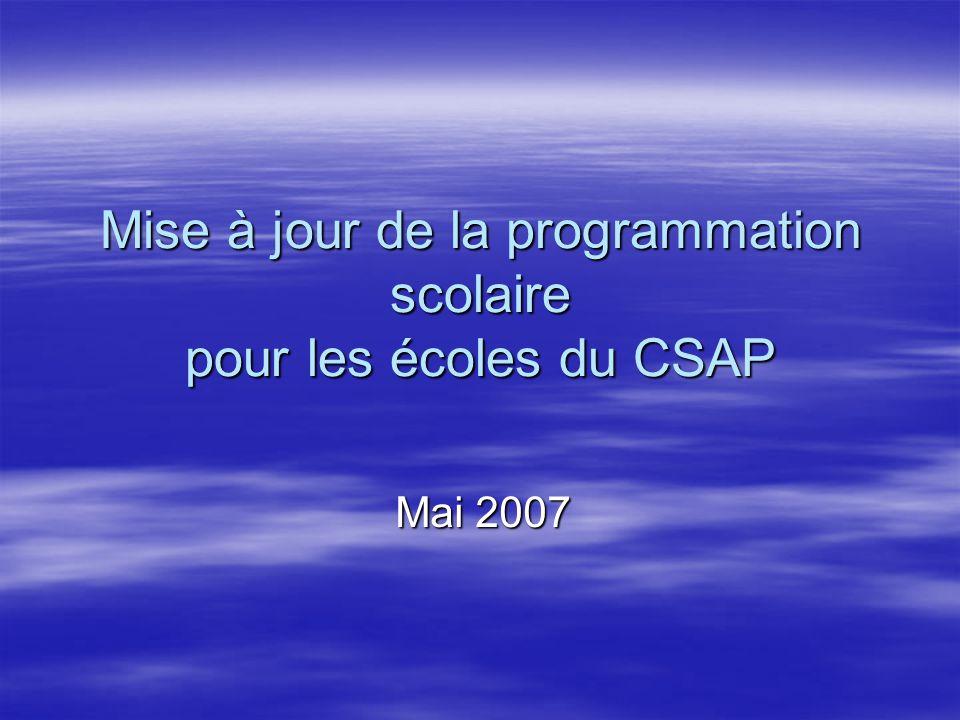 Mise à jour de la programmation scolaire pour les écoles du CSAP Mai 2007