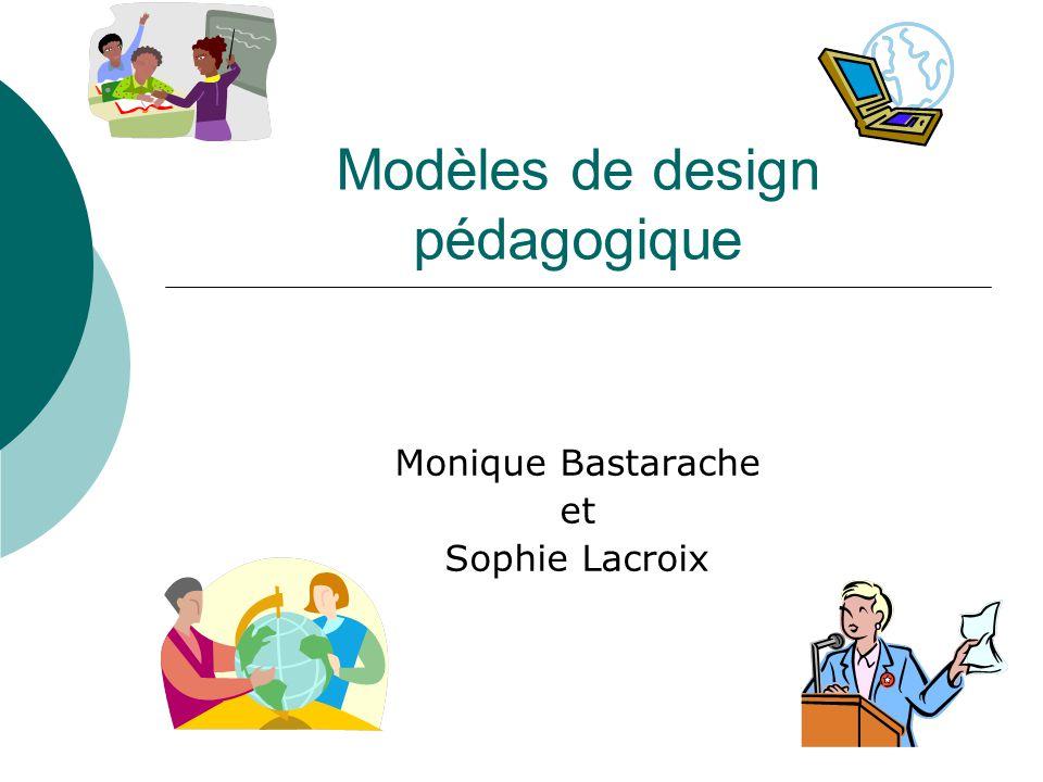 Modèles de design pédagogique Monique Bastarache et Sophie Lacroix