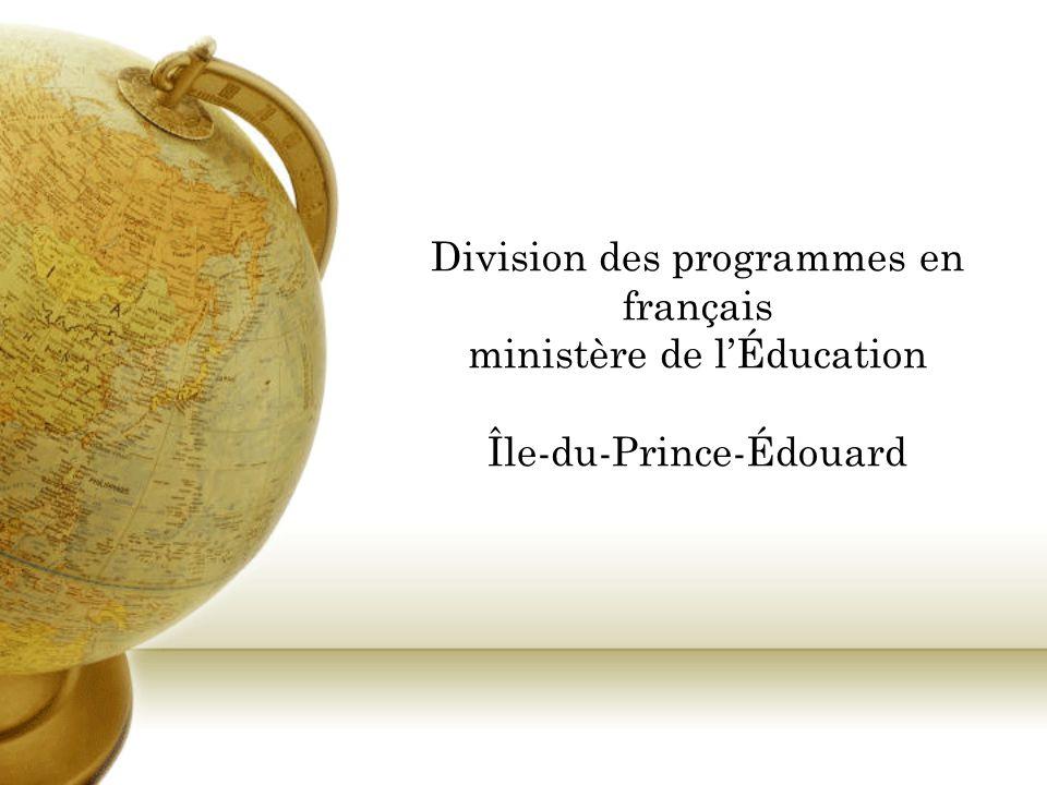 ORGANISATION Éducation publique Division des programmes en français Division des programmes en anglais et le plan damélioration des écoles Division des services aux étudiants Maternelle