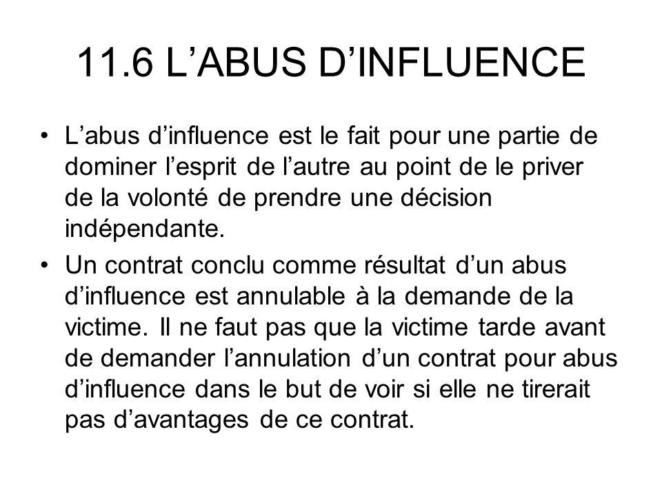 11.6 LABUS DINFLUENCE Labus dinfluence est le fait pour une partie de dominer lesprit de lautre au point de le priver de la volonté de prendre une décision indépendante.