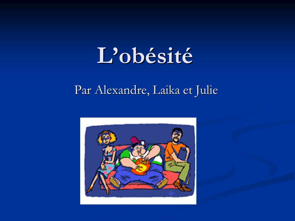 Lobésité Par Alexandre, Laika et Julie