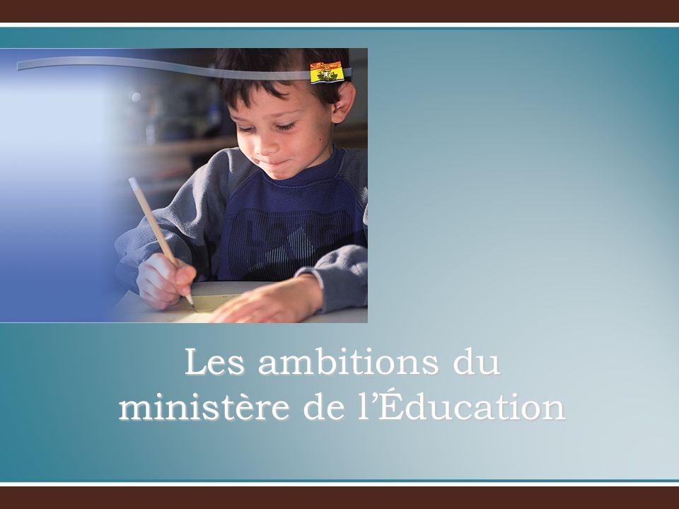 Les ambitions du ministère de lÉducation C