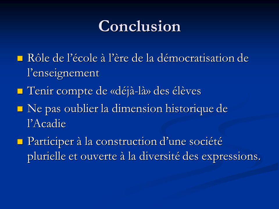 Conclusion Rôle de lécole à lère de la démocratisation de lenseignement Rôle de lécole à lère de la démocratisation de lenseignement Tenir compte de «