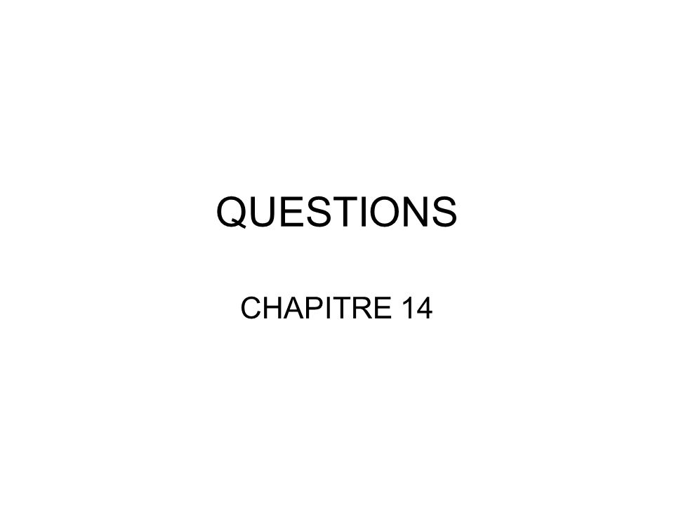 QUESTIONS CHAPITRE 14