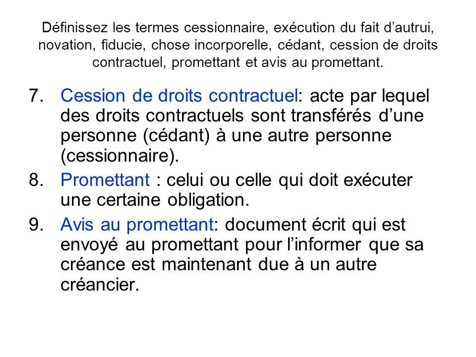 Question 2: Dans quelles circonstances, le promettant peut-il obtenir les services dun autre pour exécuter son obligation .