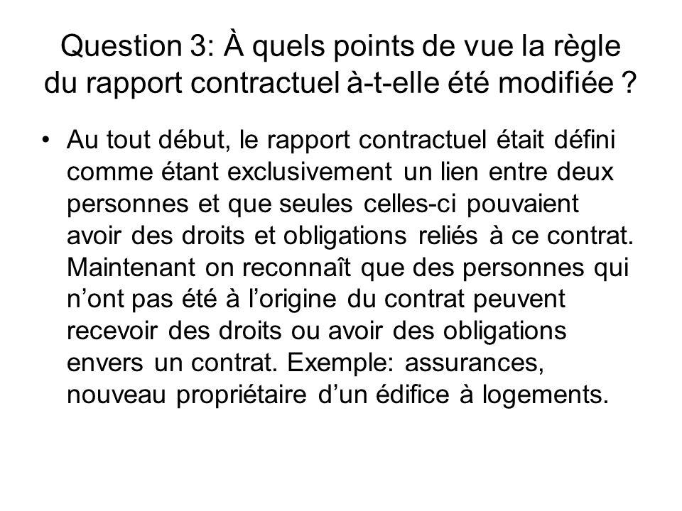 Question 3: À quels points de vue la règle du rapport contractuel à-t-elle été modifiée ? Au tout début, le rapport contractuel était défini comme éta