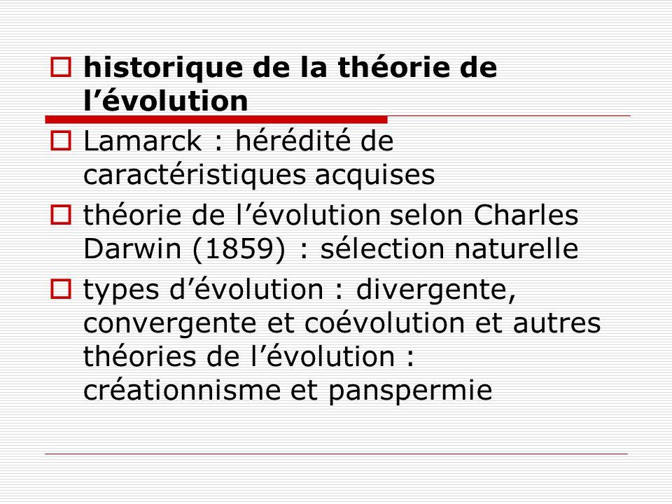 historique de la théorie de lévolution Lamarck : hérédité de caractéristiques acquises théorie de lévolution selon Charles Darwin (1859) : sélection n