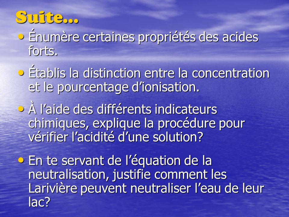 Suite… Énumère certaines propriétés des acides forts.