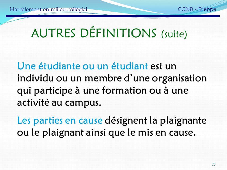 25 Une étudiante ou un étudiant est un individu ou un membre dune organisation qui participe à une formation ou à une activité au campus. Les parties