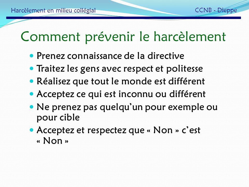 Prenez connaissance de la directive Traitez les gens avec respect et politesse Réalisez que tout le monde est différent Acceptez ce qui est inconnu ou