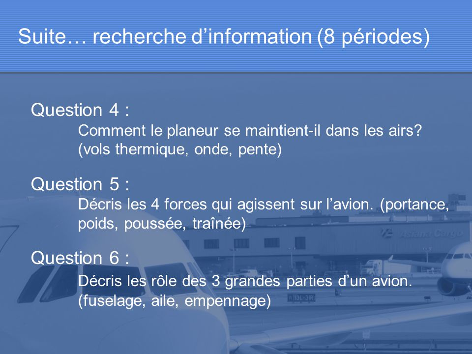 Question 7 : D écris le rôle des sous-parties dun avion.