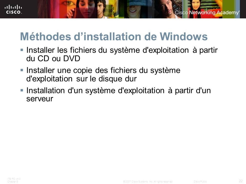 ITE PC v4.0 Chapter 5 22 © 2007 Cisco Systems, Inc.