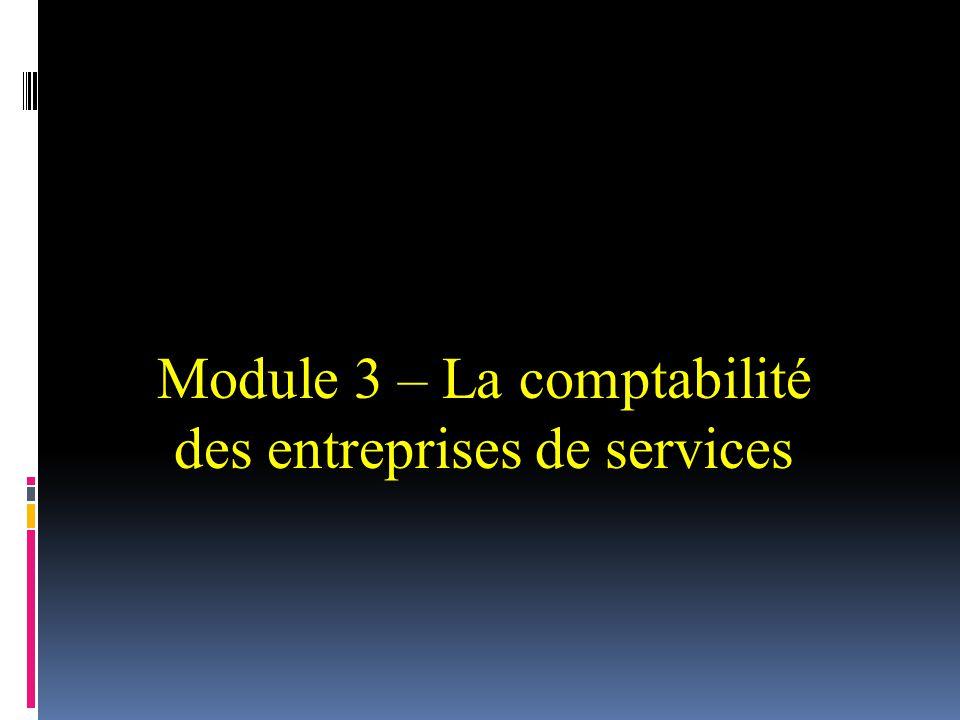 Module 3 – La comptabilité des entreprises de services