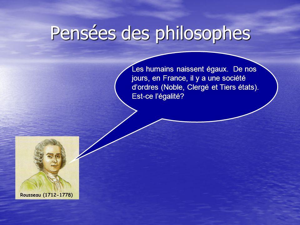 Pensées des philosophes Il est utile de séparer les pouvoirs (législatif, exécutif et judiciaire) pour sassurer quil nest pas concentré dans les mains dune seule personne.
