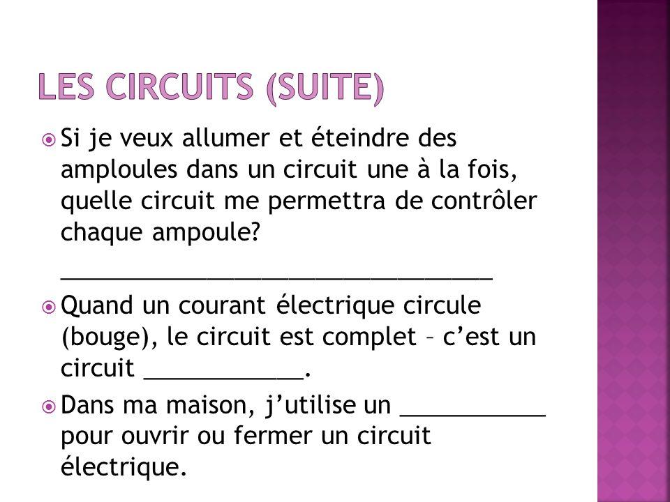 Si je veux allumer et éteindre des amploules dans un circuit une à la fois, quelle circuit me permettra de contrôler chaque ampoule? _________________