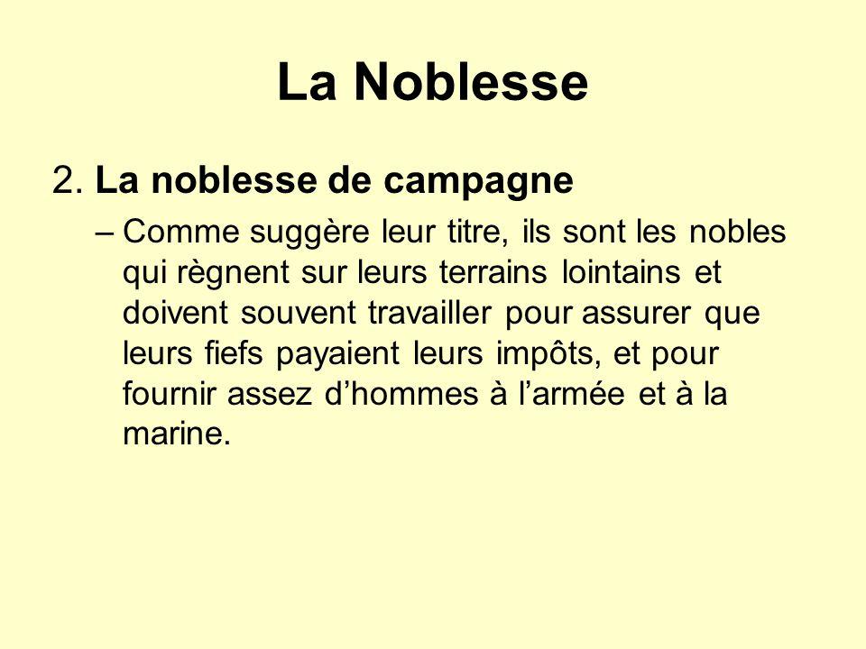 La Noblesse 2. La noblesse de campagne –Comme suggère leur titre, ils sont les nobles qui règnent sur leurs terrains lointains et doivent souvent trav