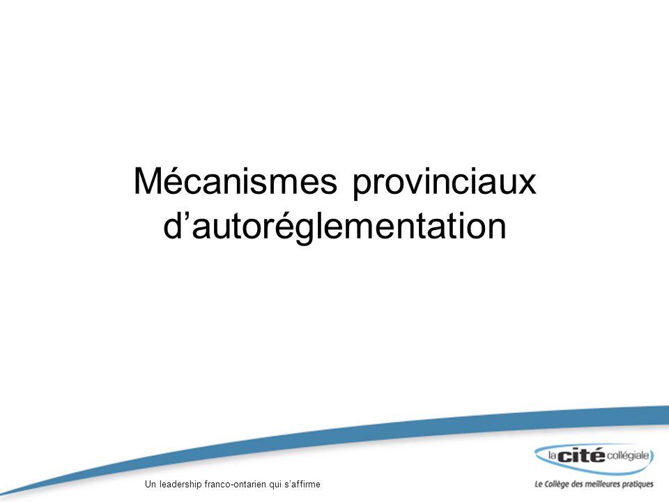 Un leadership franco-ontarien qui saffirme Mécanismes provinciaux dautoréglementation