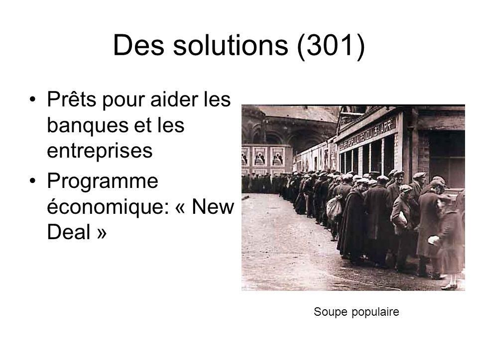 Des solutions (301) Prêts pour aider les banques et les entreprises Programme économique: « New Deal » Soupe populaire