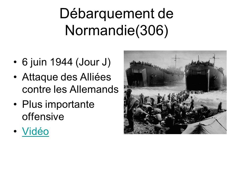 Débarquement de Normandie(306) 6 juin 1944 (Jour J) Attaque des Alliées contre les Allemands Plus importante offensive Vidéo