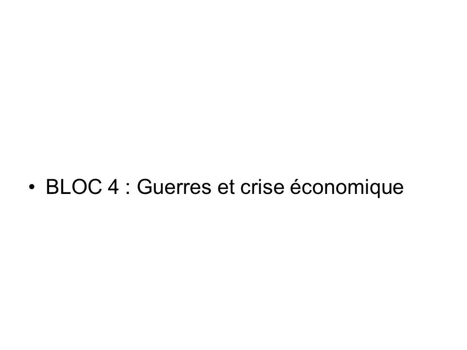 BLOC 4 : Guerres et crise économique