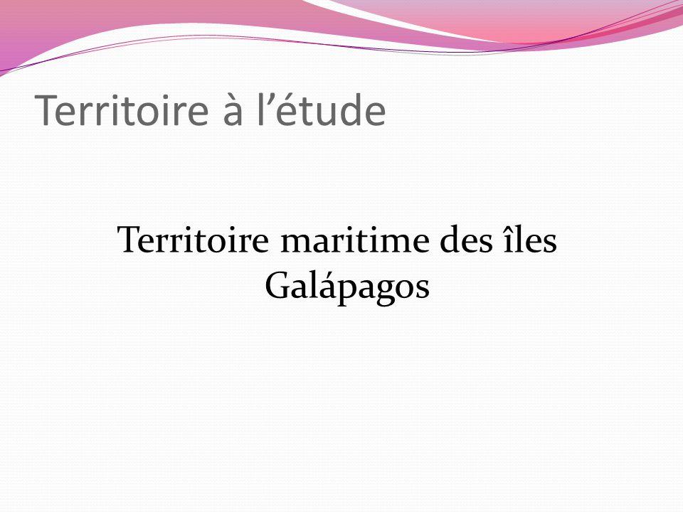 Territoire à létude Territoire maritime des îles Galápagos