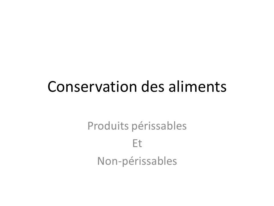 Conservation des aliments Produits périssables Et Non-périssables