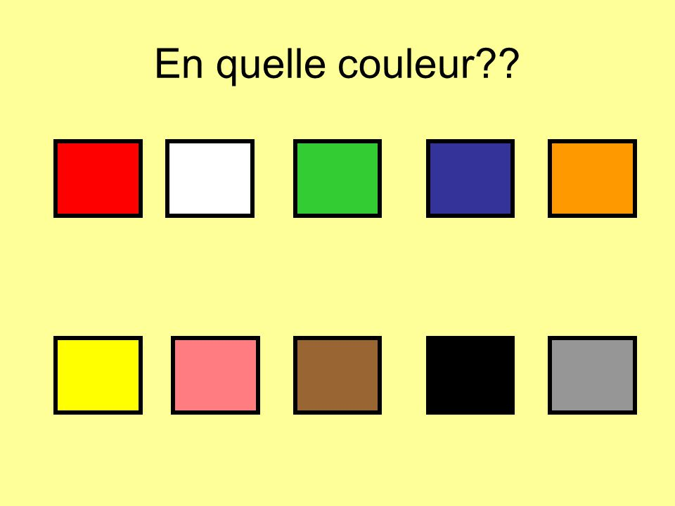 En quelle couleur??