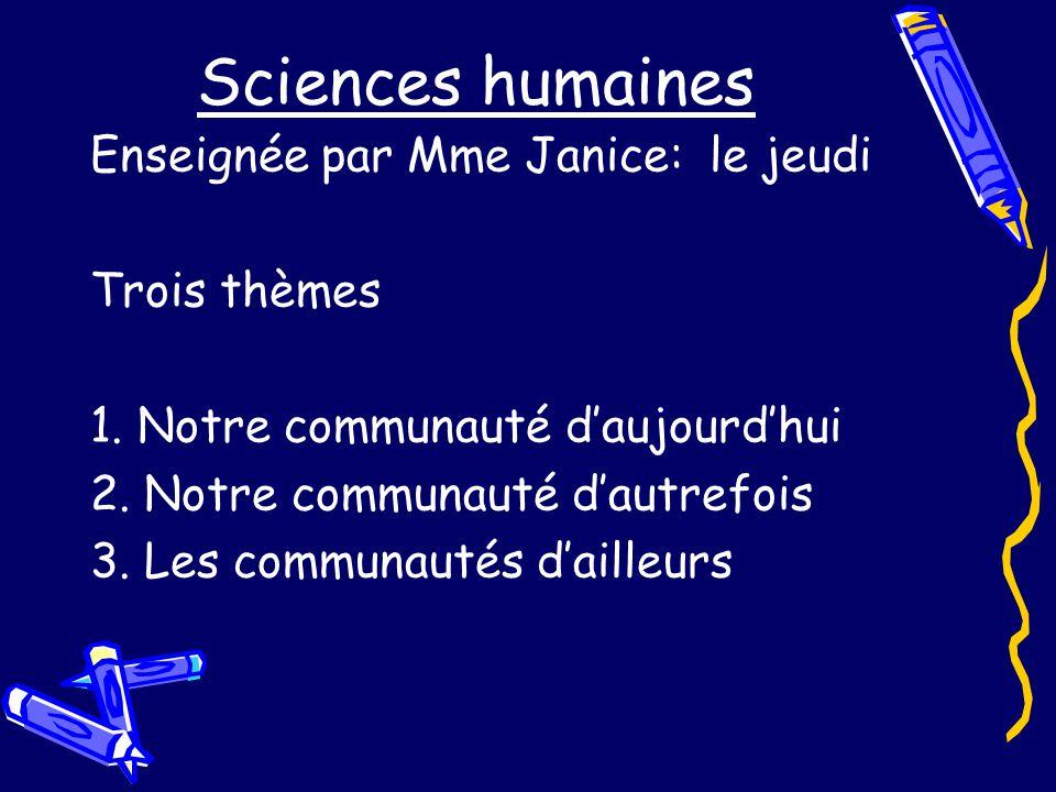 Sciences humaines Enseignée par Mme Janice: le jeudi Trois thèmes 1.