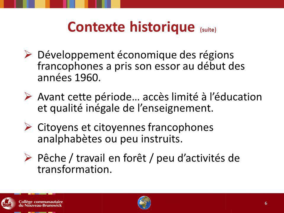 Contexte historique (suite) 6 Développement économique des régions francophones a pris son essor au début des années 1960. Avant cette période… accès