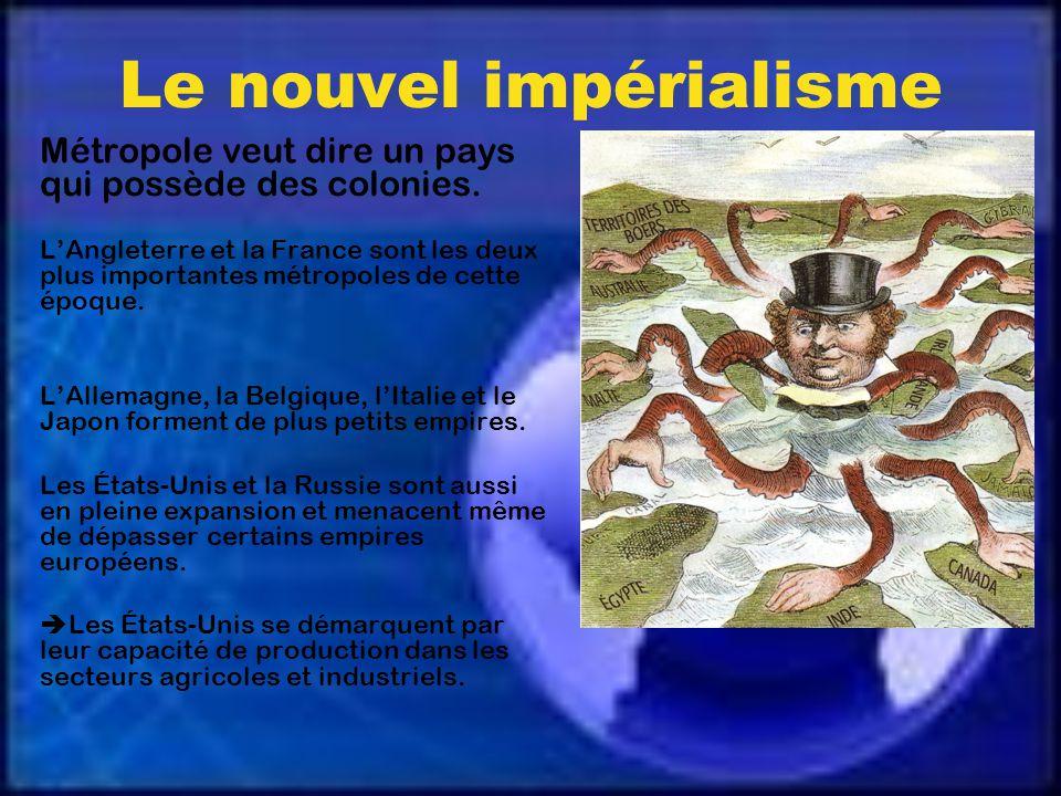 Le nouvel impérialisme Métropole veut dire un pays qui possède des colonies.
