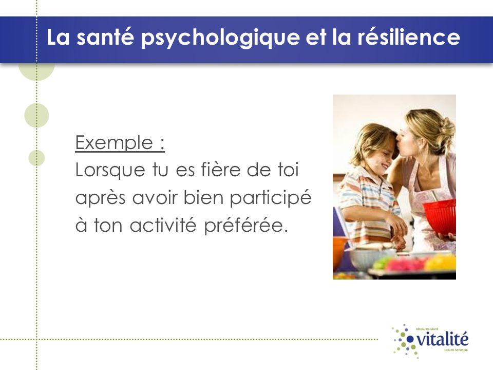 Santé psychologique et résilience Je tinvite à réfléchir à des activités ou à des moments qui te font sentir bien.
