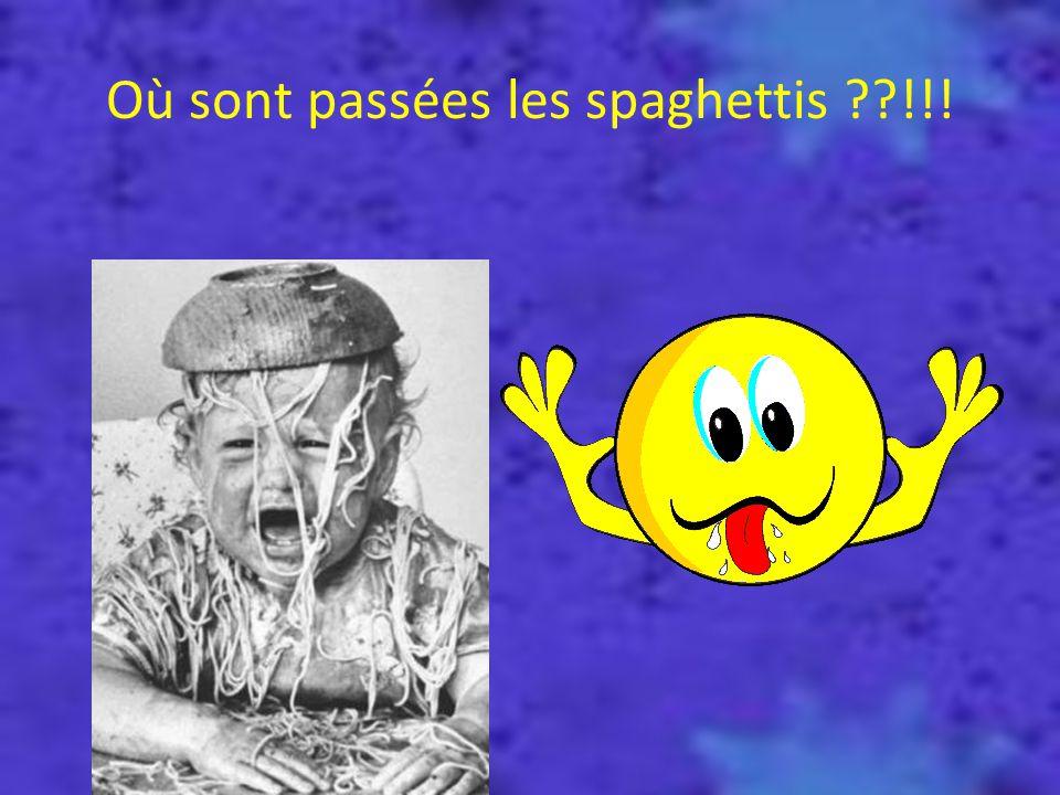 Où sont passées les spaghettis ??!!!