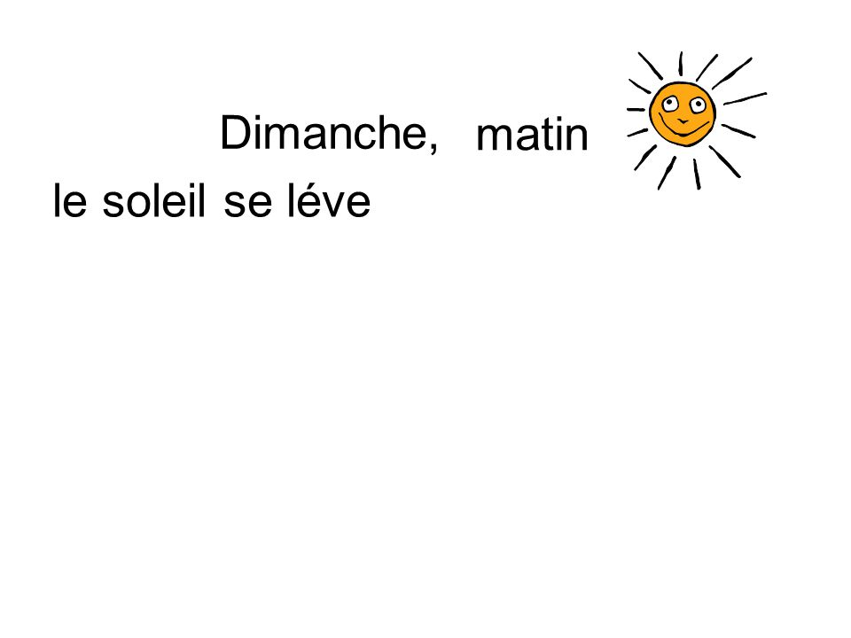 le soleil se léve Dimanche, matin