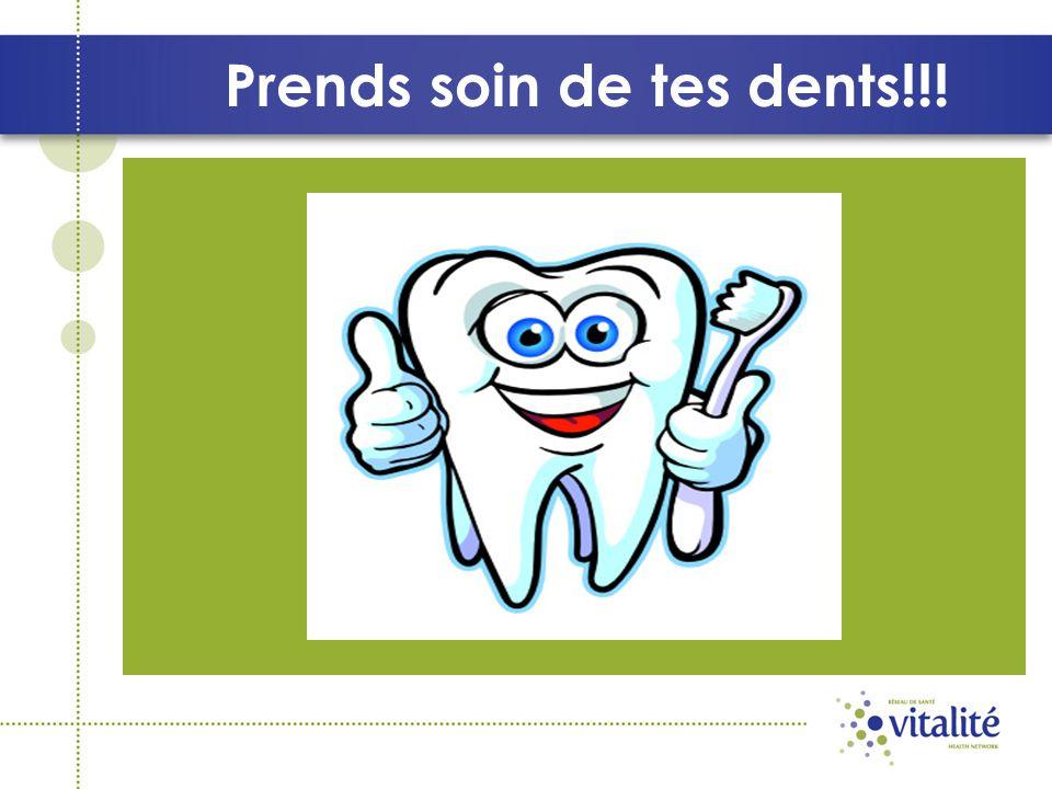 Prends soin de tes dents!!!