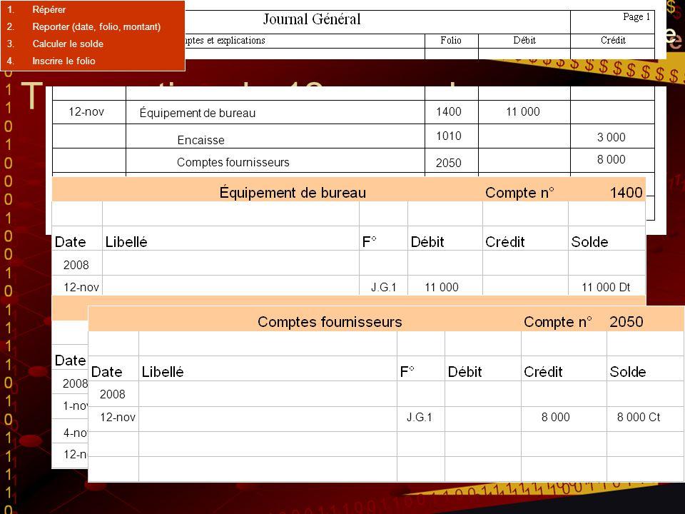 Transaction du 12 novembre 12-nov11 000 Équipement de bureau Encaisse Comptes fournisseurs 3 000 8 000 Achat d'un ordinateur (crédit et comptant) 2008