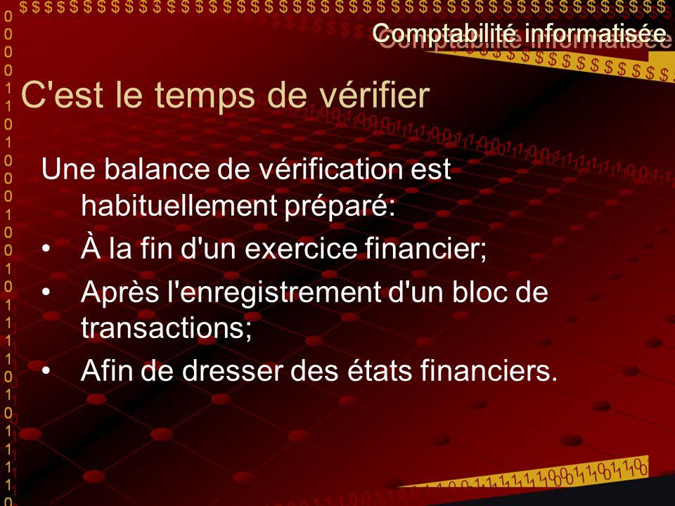C'est le temps de vérifier Une balance de vérification est habituellement préparé: À la fin d'un exercice financier; Après l'enregistrement d'un bloc