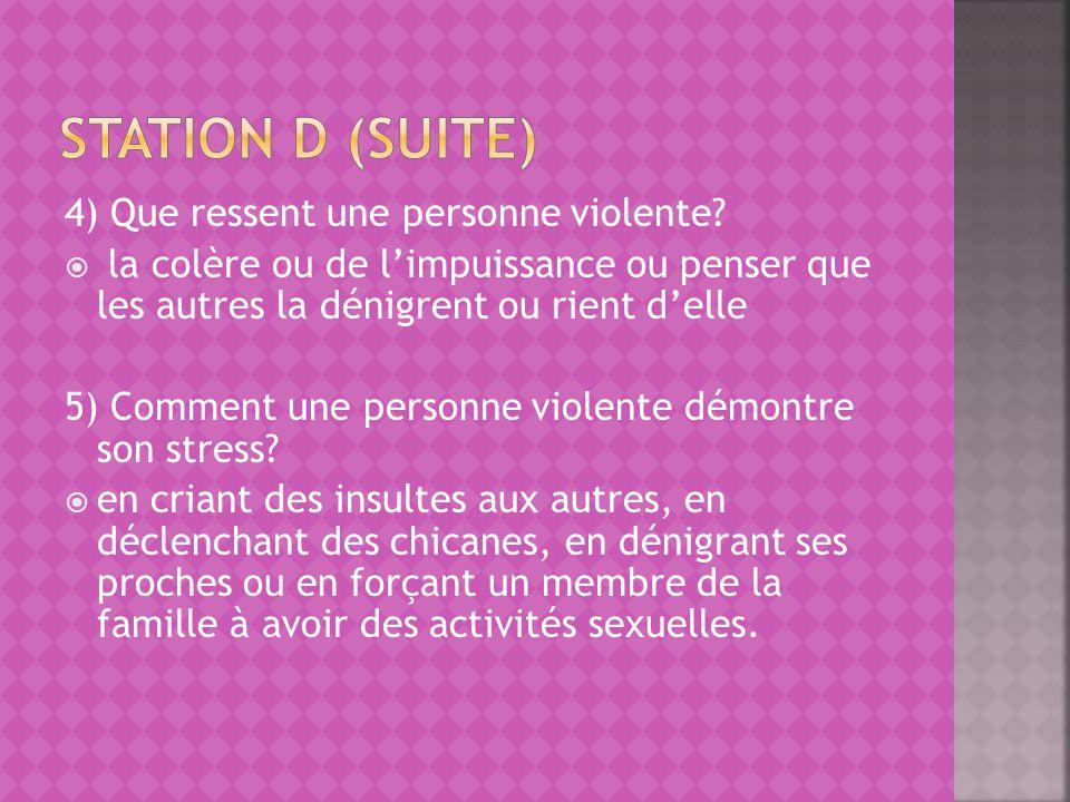 4) Que ressent une personne violente? la colère ou de limpuissance ou penser que les autres la dénigrent ou rient delle 5) Comment une personne violen
