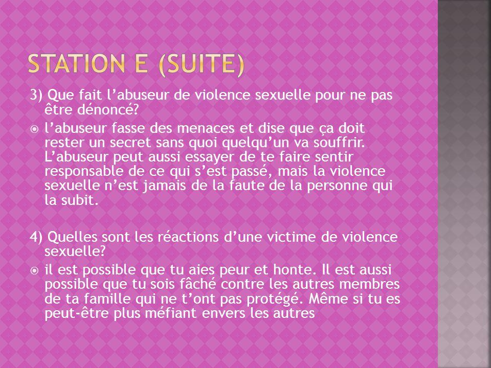 3) Que fait labuseur de violence sexuelle pour ne pas être dénoncé? labuseur fasse des menaces et dise que ça doit rester un secret sans quoi quelquun