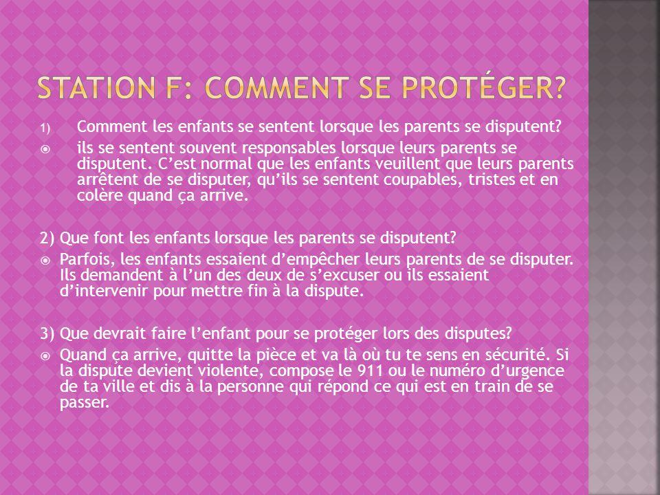 1) Comment les enfants se sentent lorsque les parents se disputent? ils se sentent souvent responsables lorsque leurs parents se disputent. Cest norma