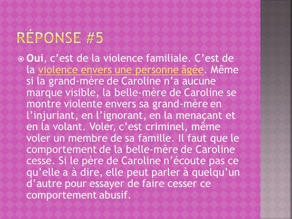 Oui, cest de la violence familiale.Cest de la violence envers une personne âgée.