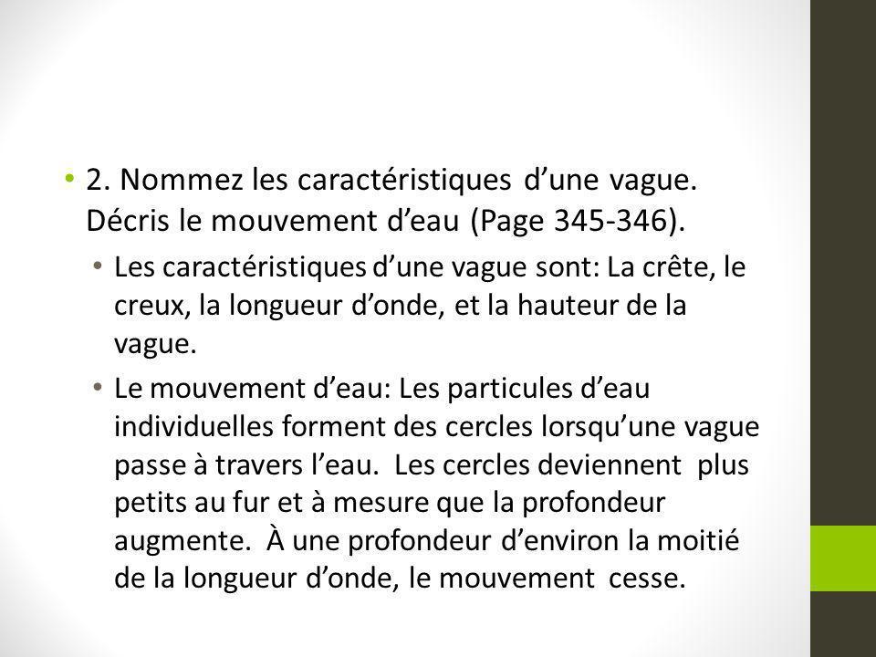 2. Nommez les caractéristiques dune vague. Décris le mouvement deau (Page 345-346).