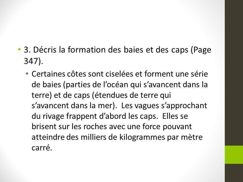 3. Décris la formation des baies et des caps (Page 347).
